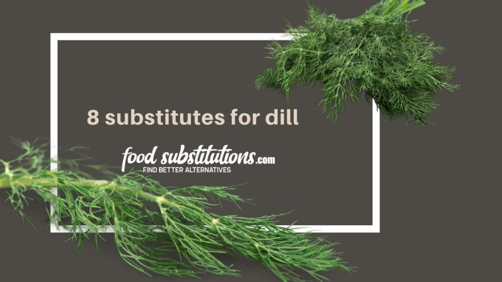 8 substitutes for dill