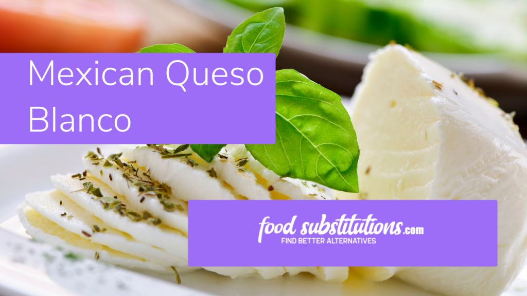 Paneer Substitute - mexican queso blanco