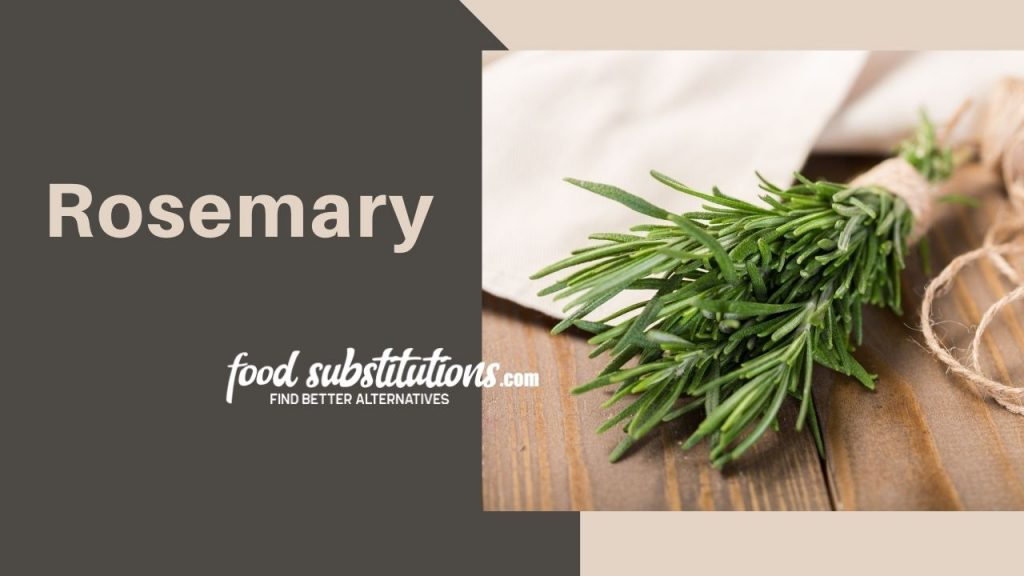 substitute for dill -  rosemary